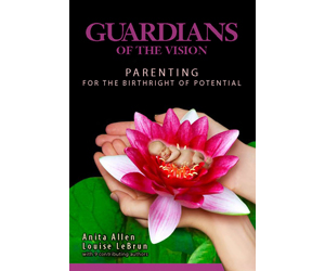 Book- Guardians of the Vision: Parenting for the Birthright of Potential